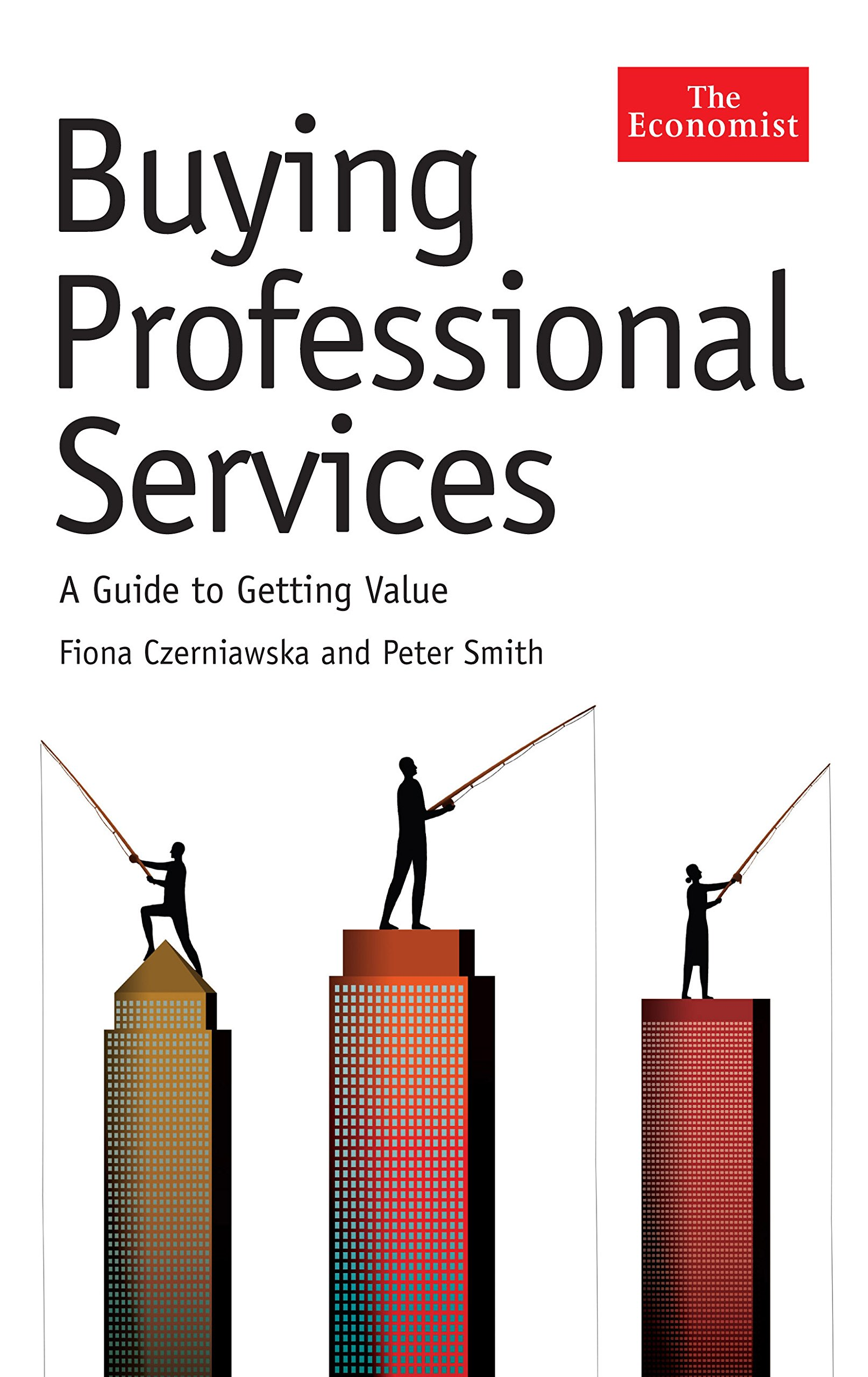 Buying Professional Services: How to Get Value for Money from Consultants and Other Professional Service Providers pdf