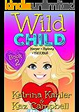WILD CHILD - Book 2 - Harper + Sydney = TROUBLE