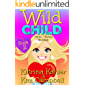 WILD CHILD - Book 2 - Harper + Sydney = TROUBLE