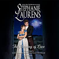 The Meaning of Love: The Lady Osbaldestone's Christmas Chronicles