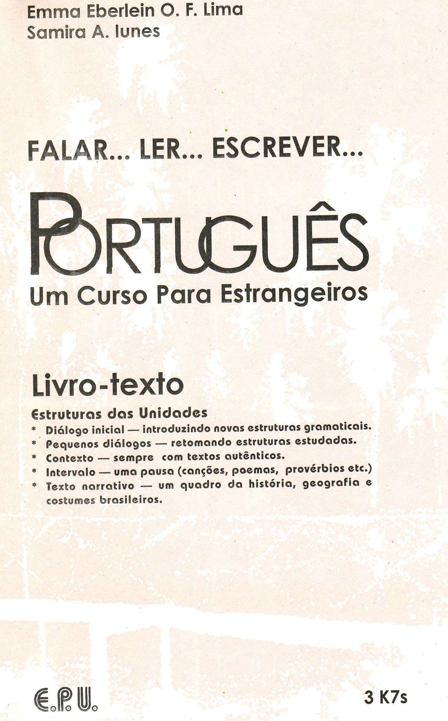 Falar. Ler. Escrever. Português. Brasilianisches Portugiesisch in einem Band. Lehrbuch: Brasilianisches Portugiesisch in einem Band/Cassette (Falar.Ler.Escrever.Portugues)