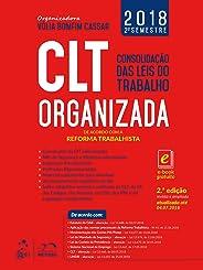 CLT Organizada - Consolidação das Leis do Trabalho - De acordo com a Reforma Trabalhista