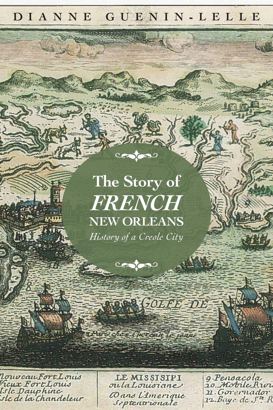 the story of french new orleans history of a creole city guenin lelle dianne 9781496820303 amazon com books amazon com