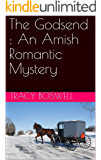 The Godsend : An Amish Romantic Mystery