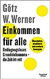 Einkommen für alle: Bedingungsloses Grundeinkommen - die Zeit ist reif (German Edition)