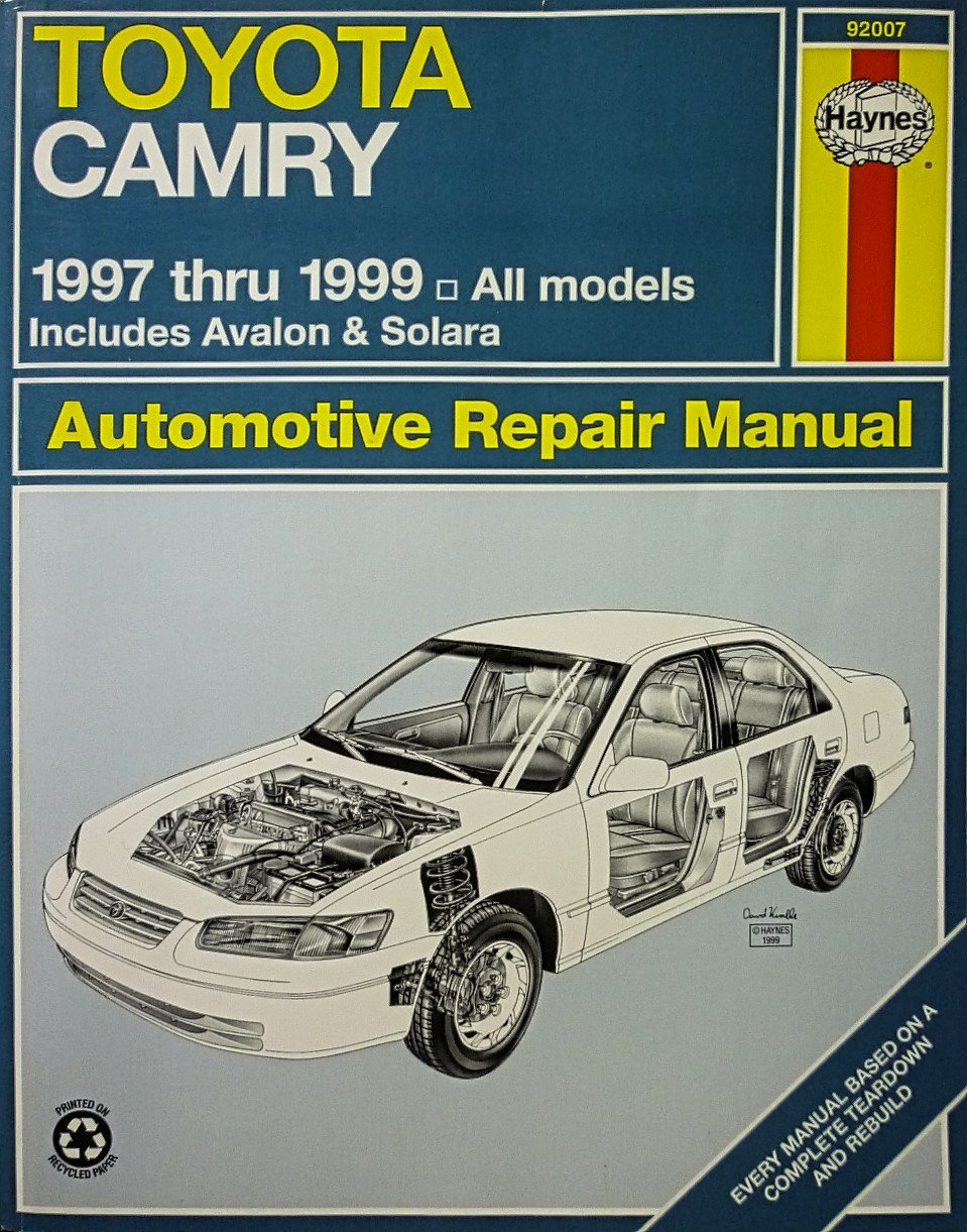 Toyota Camry Automotive Repair Manual: Models Covered : All Toyota Camry,  Avalon and Camry Solara Models 1997 Through 1999 (Haynes Automotive Repair  Manual ...