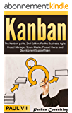 Kanban: The Kanban guide, 2nd Edition: For the Business, Agile Project Manager, Scrum Master, Product Owner and Development Support Team (agile, agile ... management, scrum master) (English Edition)