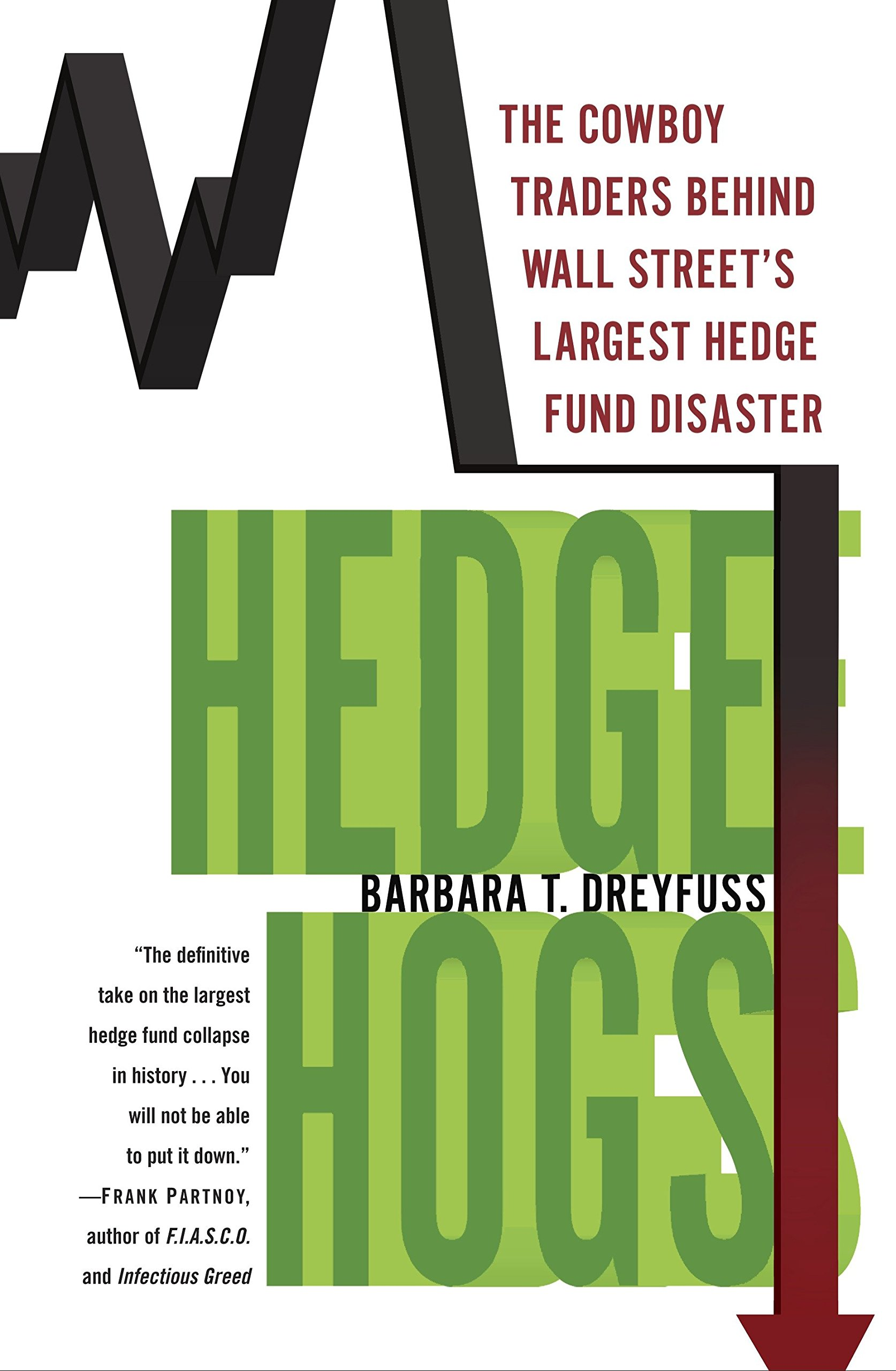 Hedge Hogs: The Cowboy Traders Behind Wall Street's Largest
