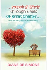 ...stepping lightly through times of great change: hints and holograms for your well-being Kindle Edition