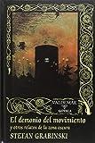 El demonio del movimiento y otros relatos de la zona oscura (Gótica)