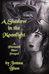 A Shadow in the Moonlight: A Thirteenth Hour Prequel Kindle Edition