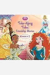 Disney Princess Take-Along Tales: Friendship Stories (Disney Storybook (eBook)) Kindle Edition
