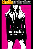 Cretina Irresistível (Cretino Irresistível Livro 2)