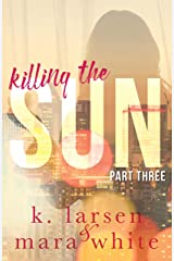 Killing The Sun: Part 3 Kindle Edition