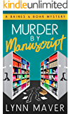 Murder by Manuscript: The first Emma Baines and Lucas Bohr murder mystery (A Baines and Bohr Mystery Book 1)