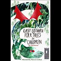 East Lothian Folk Tales for Children (English Edition)
