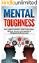 Mental Toughness: The 7 Habits to Build A Peak Performance Mindset, Become Unstoppable & Dominate On Every Level (Small Habits & High Performance Habits Series) (English Edition)