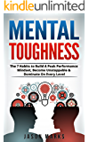 Mental Toughness: The 7 Habits to Build A Peak Performance Mindset, Become Unstoppable & Dominate On Every Level (Small Habits & High Performance Habits Series)