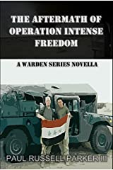 The Aftermath of Operation Intense Freedom: A Warden Series Novella Kindle Edition
