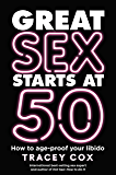 Great sex starts at 50: How to age-proof your libido