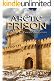 Arctic Prison: King's Convicts I (Blaine McFadden Adventure Book 1)