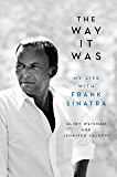 The Way It Was: My Life with Frank Sinatra