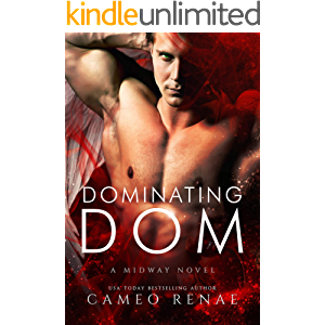 Dominating Dom: A Midway Novel Book Three (Hidden Wings 8)