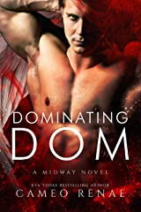 Dominating Dom: A Midway Novel Book Three (Hidden Wings 8) Kindle Edition