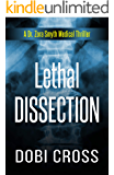 Lethal Dissection: A gripping medical thriller (Dr. Zora Smyth Medical Thriller Series Book 1)
