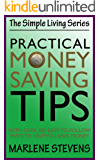 Practical Money Saving Tips (The Simple Living Series Book 1)