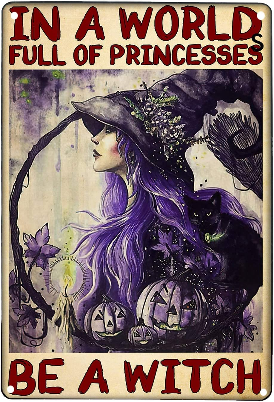 Pozino Witch Room Decor Aesthetic Witch Witchcraft Sign Girl in A World Full of Princesses Be A Witch Halloween Living Decor Vintage Metal Signs for Kitchen