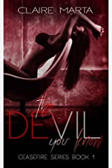 The Devil You Know (Ceasefire Series Book 1) Kindle Edition