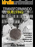 Transformando el bullying: Estrategias para darle la vuelta al abuso en la escuela