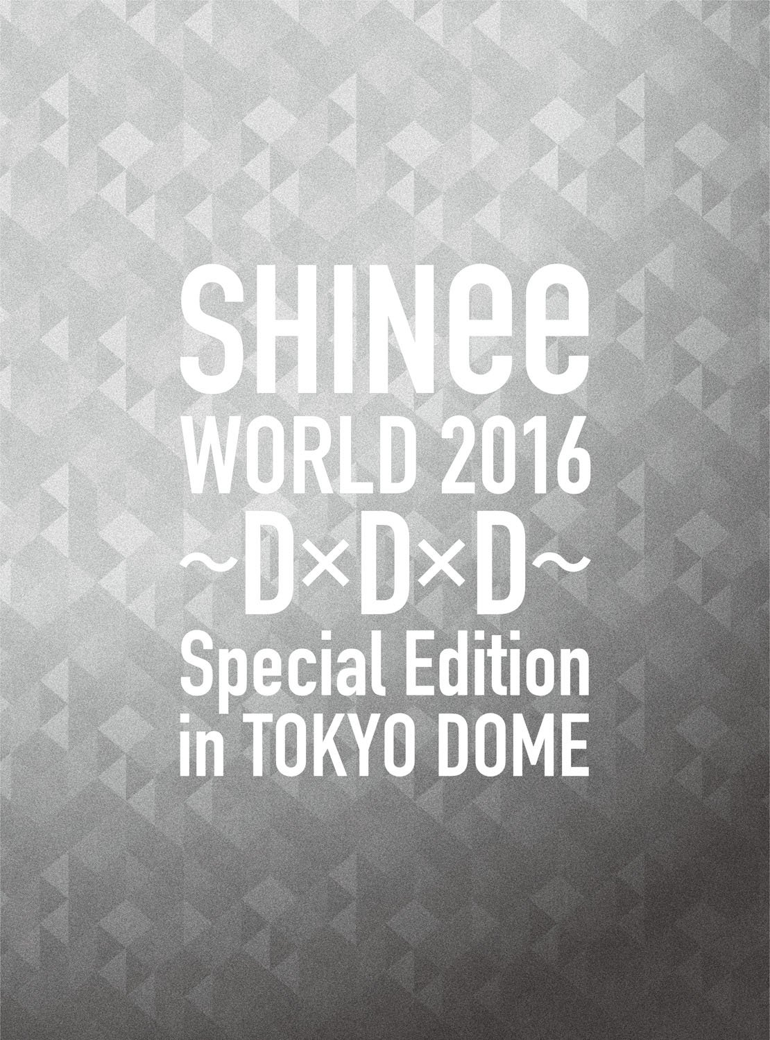 SHINee WORLD 2016 - D x D x D - Special Edition in TOKYO [Limited Edition]
