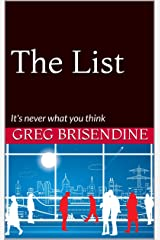 The List: It's never what you think Kindle Edition