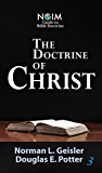 The Doctrine of Christ (NGIM Guide to Bible Doctrine Book 3)