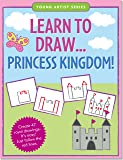 Learn To Draw Princess Kingdom! (Easy Step-by-Step Drawing Guide) (Young Artist)