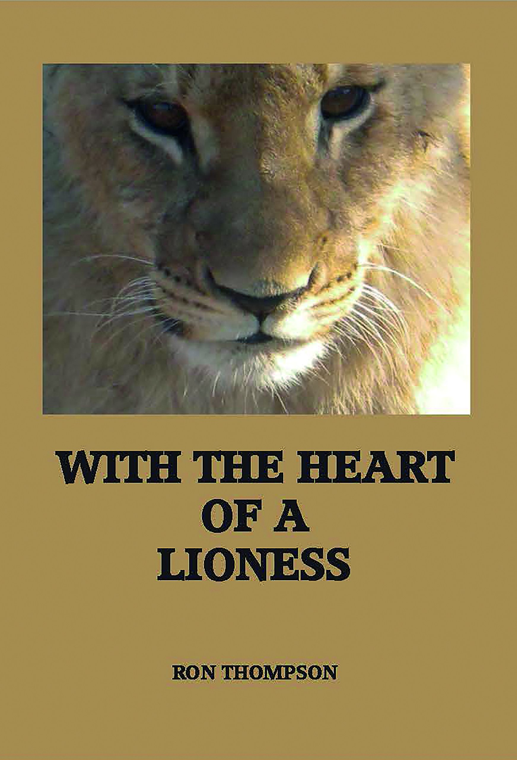 With the Heart of a Lioness: Amazon.es: Thompson, Ron: Libros ...