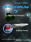 Sky-Navy 07 - Jäger und Gejagte