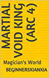 Martial Void King (Arc 4): Magician's World