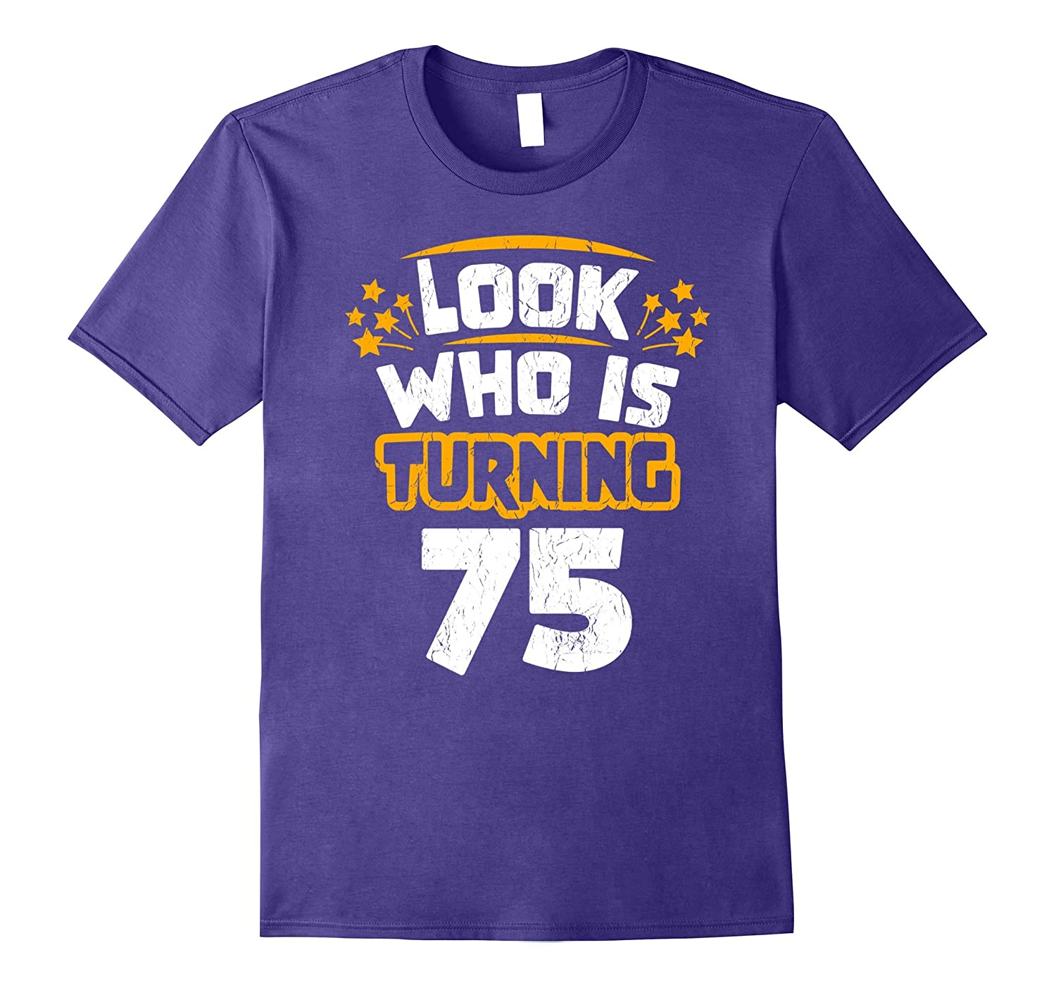 75th Birthday Gift Idea for Someone Turning 75 T-Shirt-PL