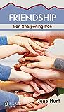 Friendship (Hope for the Heart, June Hunt): Iron Sharpening Iron