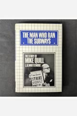 The Man Who Ran the Subways: The Story of Mike Quill Hardcover