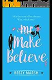 Mr Make Believe: A laugh-out-loud romantic comedy