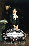 Little Lord Fauntleroy - Annotated (Original 1885 Edition) (English Edition)