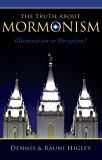 The Truth about Mormonism: Illumination or Deception?
