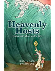 Heavenly Hosts: Eucharistic Miracles for Kids