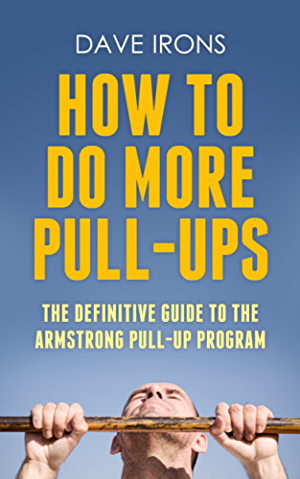 How To Do More Pull-ups: The Definitive Guide to the Armstrong Pull-up Program