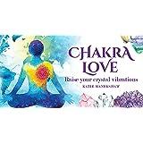 Chakra Love: Raise Your Crystal Vibrations (Mini Inspiration Cards)
