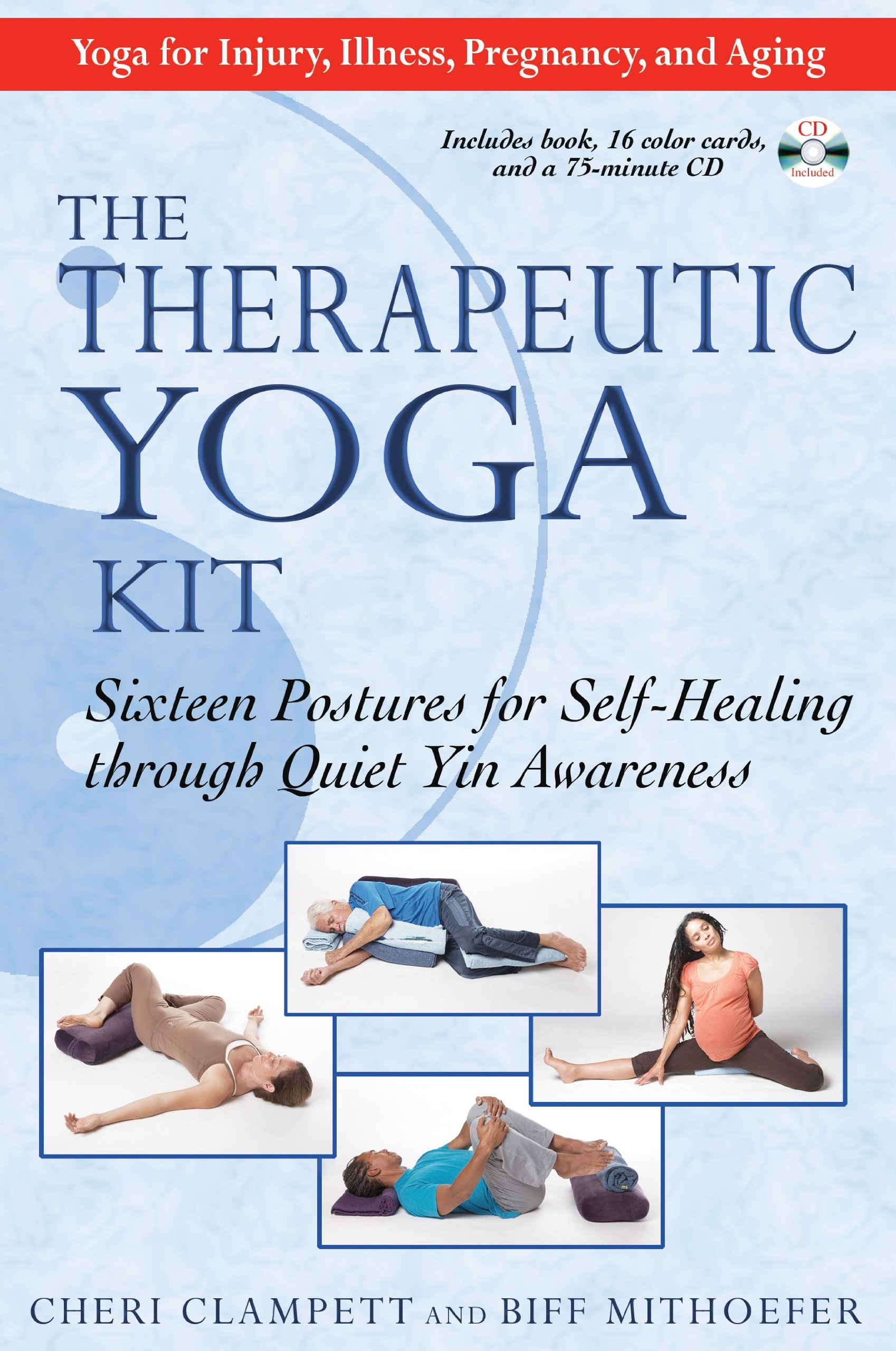The Therapeutic Yoga Kit: Sixteen Postures for Self-Healing ...